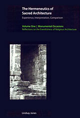 Cover: The Hermeneutics of Sacred Architecture: Experience, Interpretation, Comparison, Volume 1: Monumental Occasions in HARDCOVER