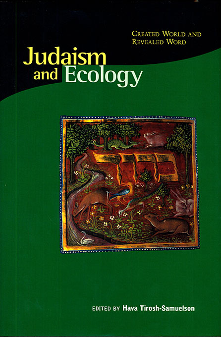 Cover: Judaism and Ecology: Created World and Revealed Word, from Harvard University Press