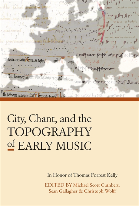 Cover: City, Chant, and the Topography of Early Music, from Harvard University Press