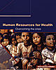 Cover: Human Resources for Health: Overcoming the Crisis
