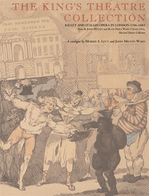 Cover: The King's Theatre Collection: Ballet and Italian Opera in London, 1706–1883, from Harvard University Press