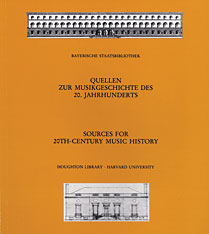 Cover: Sources for 20th-Century Music History: Alban Berg and The Second Viennese School; Musicians in American Exile; Bavarica
