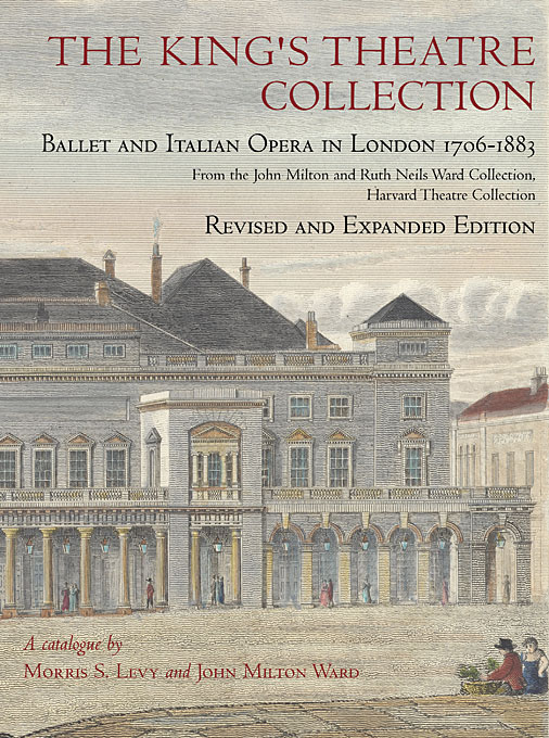 Cover: The King's Theatre Collection: Ballet and Italian Opera in London, 1706–1883, Revised and Expanded Edition, from Harvard University Press