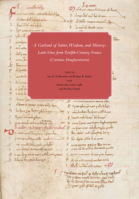 Cover: A Garland of Satire, Wisdom, and History: Latin Verse from Twelfth-Century France (Carmina Houghtoniensia), from Harvard University Press