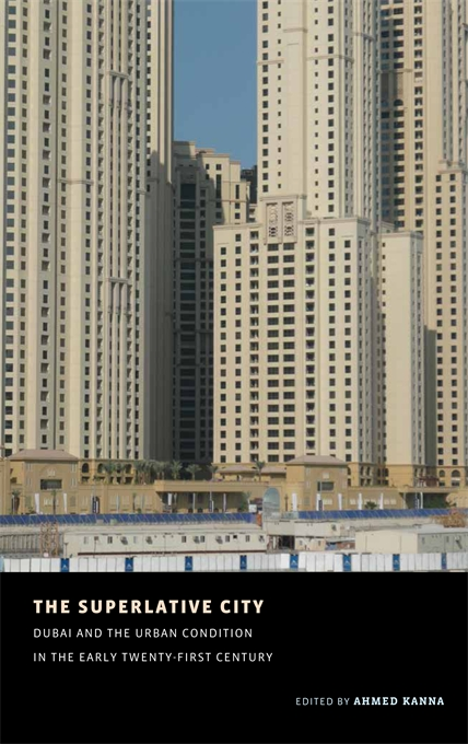 Cover: The Superlative City: Dubai and the Urban Condition in the Early Twenty-First Century, from Harvard University Press