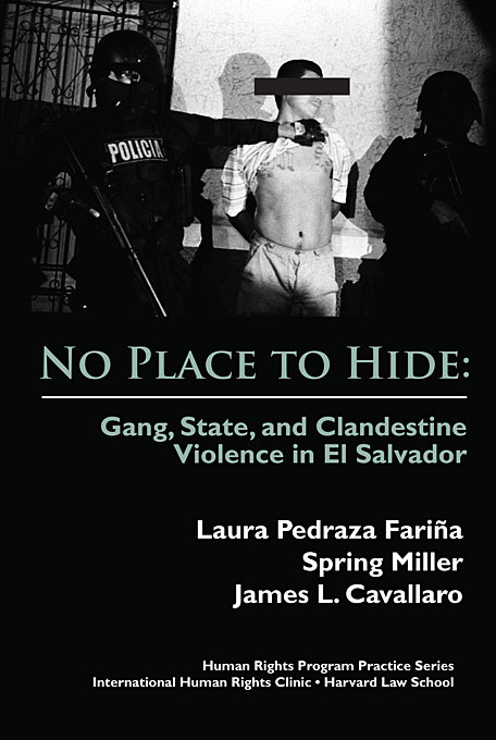 Cover: No Place to Hide: Gang, State, and Clandestine Violence in El Salvador, from Harvard University Press