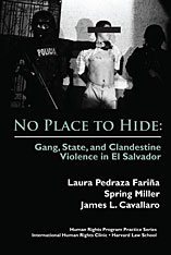 Cover: No Place to Hide: Gang, State, and Clandestine Violence in El Salvador