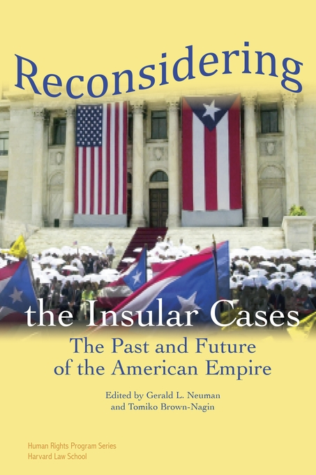Cover: Reconsidering the Insular Cases: The Past and Future of the American Empire, from Harvard University Press