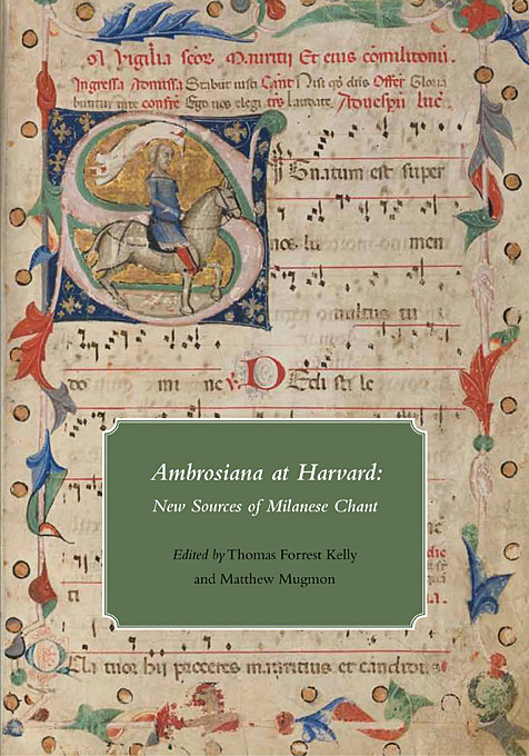 Cover: Ambrosiana at Harvard: New Sources of Milanese Chant, from Harvard University Press