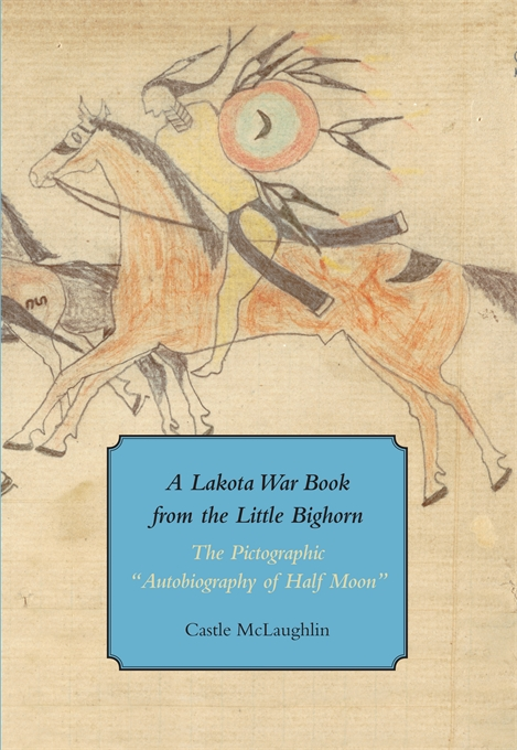 Cover: A Lakota War Book from the Little Bighorn: The Pictographic