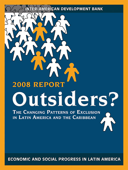 Cover: Outsiders?: The Changing Patterns of Exclusion in Latin America and the Caribbean, Economic and Social Progress in Latin America, 2008 Report, from Harvard University Press