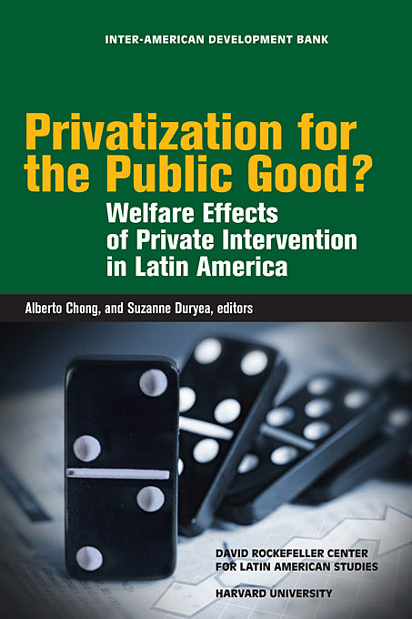 Cover: Privatization for the Public Good?: Welfare Effects of Private Intervention in Latin America, from Harvard University Press