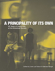 Cover: A Principality of its Own: 40 Years of Visual Arts at the Americas Society