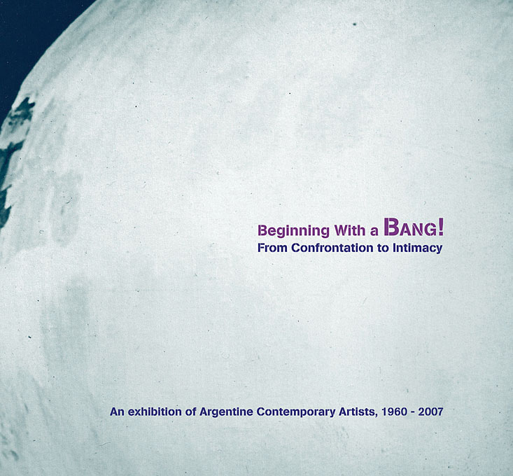 Cover: Beginning with a Bang! From Confrontation to Intimacy: An Exhibition of Argentine Contemporary Artists, 1960-2007, from Harvard University Press