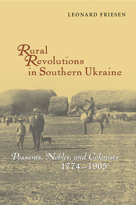 Cover: Rural Revolutions in Southern Ukraine: Peasants, Nobles, and Colonists, 1774-1905, from Harvard University Press