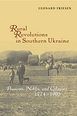 Cover: Rural Revolutions in Southern Ukraine: Peasants, Nobles, and Colonists, 1774-1905