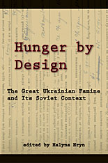 Cover: Hunger by Design: The Great Ukrainian Famine and Its Soviet Context