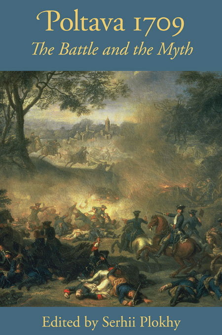 Cover: Poltava 1709: The Battle and the Myth, from Harvard University Press