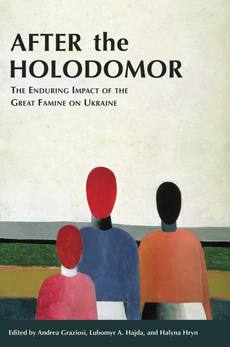 Cover: After the Holodomor: The Enduring Impact of the Great Famine on Ukraine, from Harvard University Press