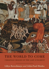 Cover: The World to Come: Ukrainian Images of the Last Judgment