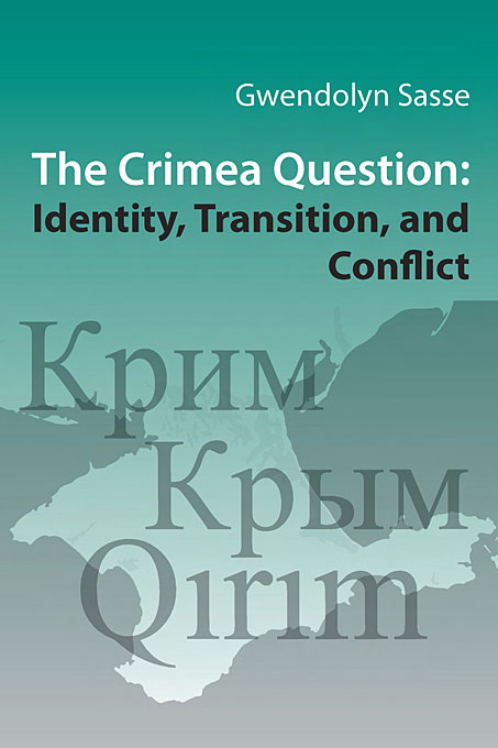 Cover: The Crimea Question: Identity, Transition, and Conflict, from Harvard University Press