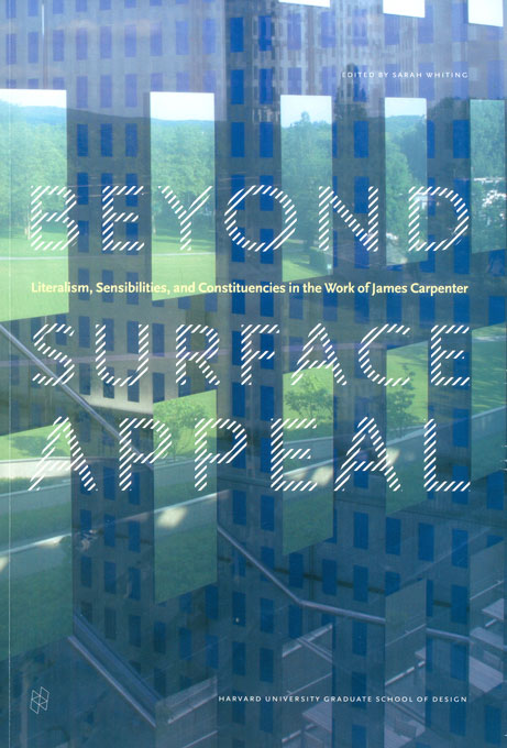 Cover: Beyond Surface Appeal: Literalism, Sensibilities, and Constituencies in the Work of James Carpenter, from Harvard University Press