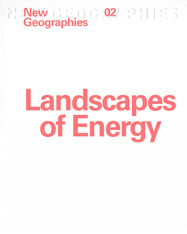 Cover: New Geographies, 2: Landscapes of Energy