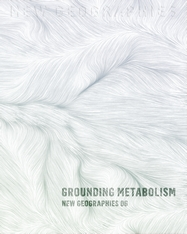 Cover: New Geographies, 6: Grounding Metabolism
